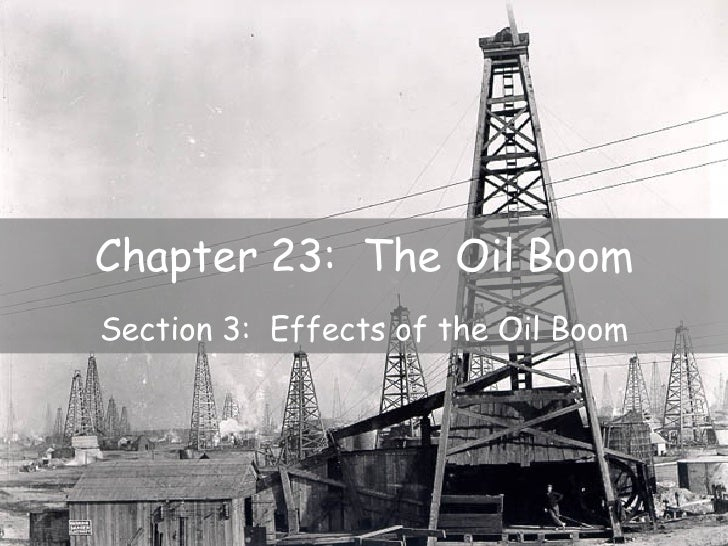 Chapter 23:  The Oil Boom Section 3:  Effects of the Oil Boom