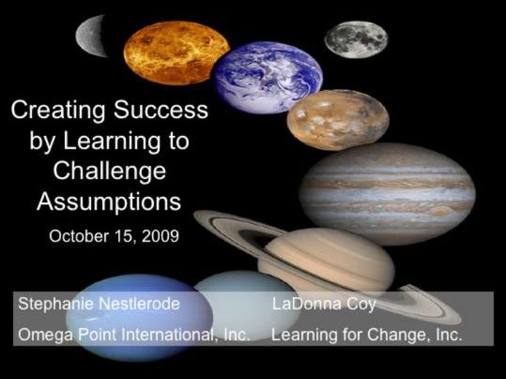 Success by Challenging Assumptions (Part 2)