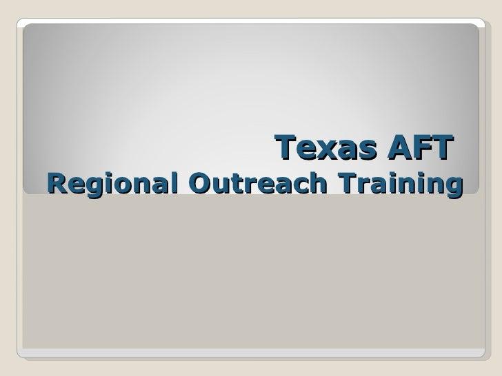 Texas AFT  Regional Outreach Training