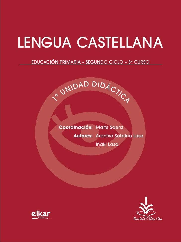 LENGUA CASTELLANA  EDUCACIÓN PRIMARIA – SEGUNDO CICLO – 3er CURSO                    NI DA D D I D Á C              U     ...