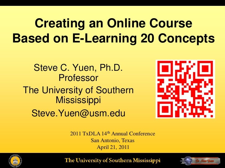 Creating an Online CourseBased on E-Learning 20 Concepts   Steve C. Yuen, Ph.D.         Professor The University of Southe...