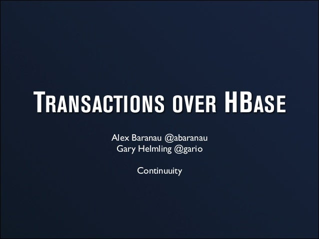 Transactions Over Apache HBase