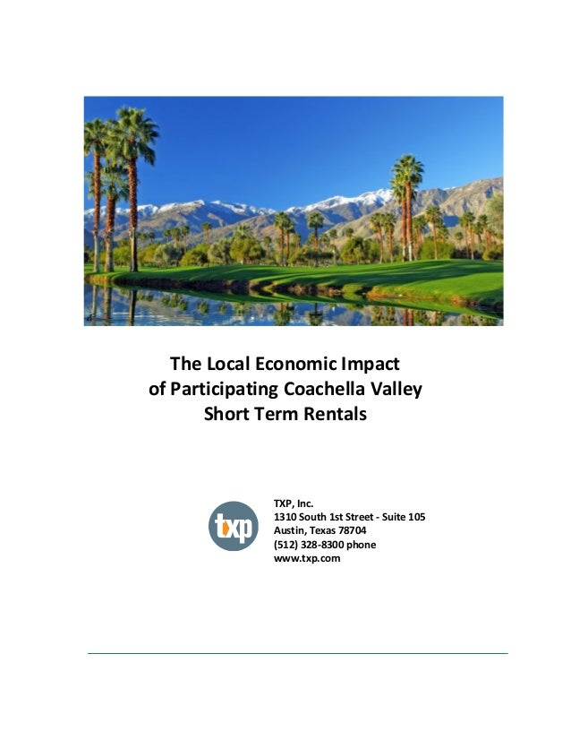 The	   Local	   Economic	   Impact	    of	   Participating	   Coachella	   Valley	    Short	   Term	   Rentals	    ...