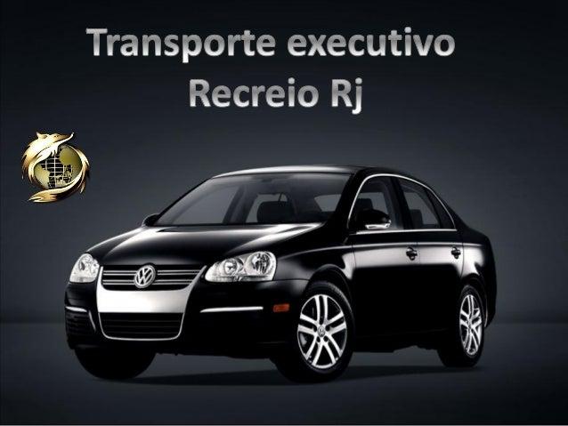 Transporte executivo Recreio Rj  (21) 9.8791-3010
