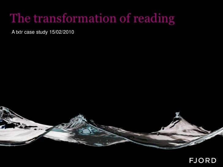 The transformation of reading<br />A txtr case study 15/02/2010   <br />