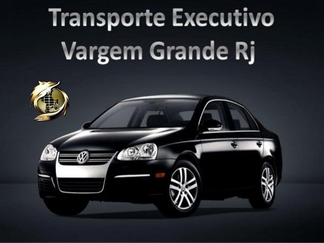 Transporte executivo Vargem Grande Rj (21) 9.8791-3010