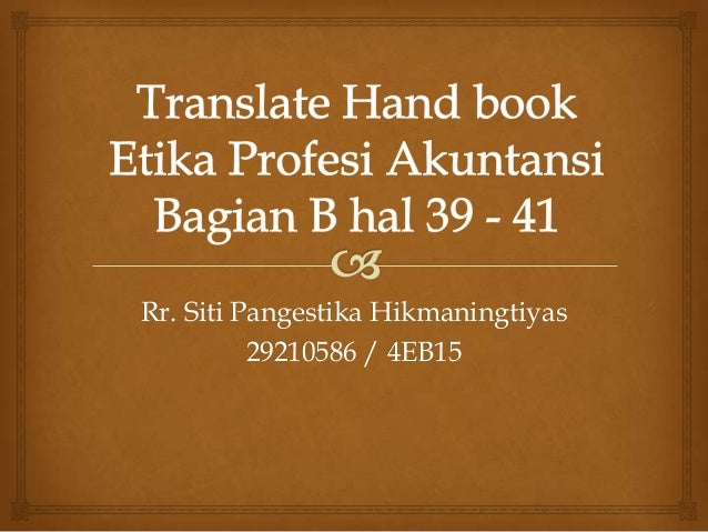 Translate Hand book Etika Profesi Akuntansi hal. 39 - 41