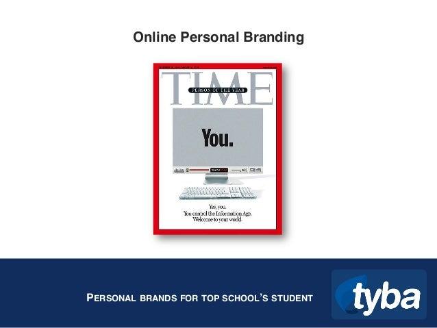 "PERSONAL BRANDS FOR TOP SCHOOL'S STUDENT Online Personal Branding"""