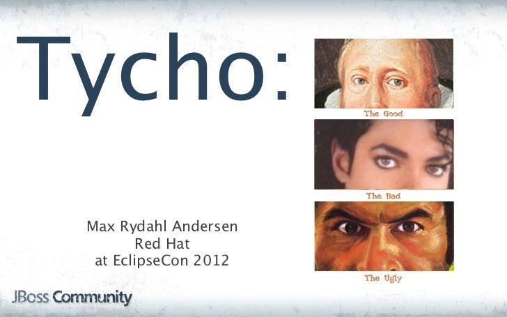 Tycho - good, bad or ugly ?