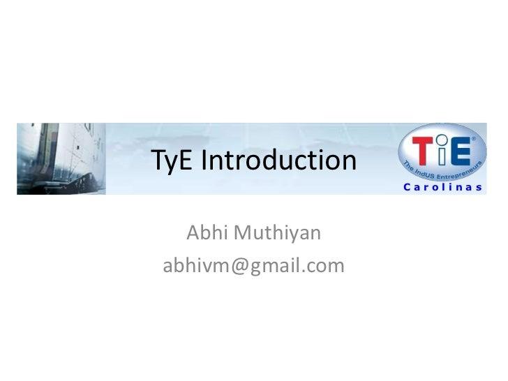 Abhi Muthiyan<br />abhivm@gmail.com<br />TyE Introduction<br />C a r o l i n a s<br />