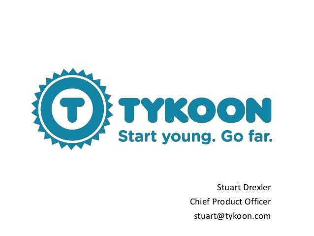 Digital Kids Edu 2013: Stuart Drexler, Chief Product Officer, Tykoon