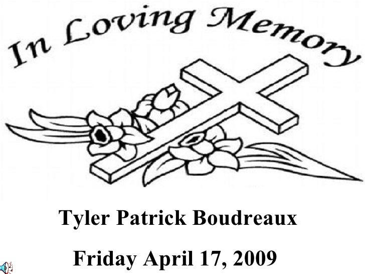 Tyler PatrickBoudreaux Friday April 17, 2009