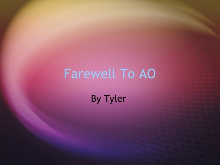 Farewell To AO By Tyler