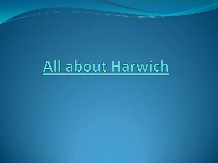 All about Harwich<br />
