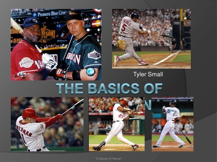 "The Basics of hitting<br />Tyler Small<br />""A Game of Failure""<br />"