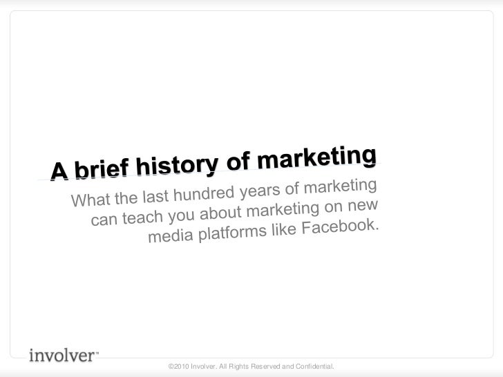 A brief history of marketing<br />What the last hundred years of marketingcan teach you about marketing on new media platf...