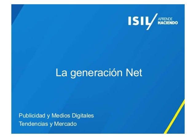 La generación Net Publicidad y Medios Digitales Tendencias y Mercado