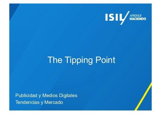 The Tipping Point Publicidad y Medios Digitales Tendencias y Mercado