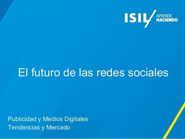El futuro de las redes sociales.