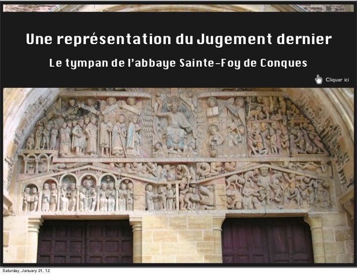 Une représentation du Jugement dernier                       Le tympan de l'abbaye Sainte-Foy de Conques                  ...