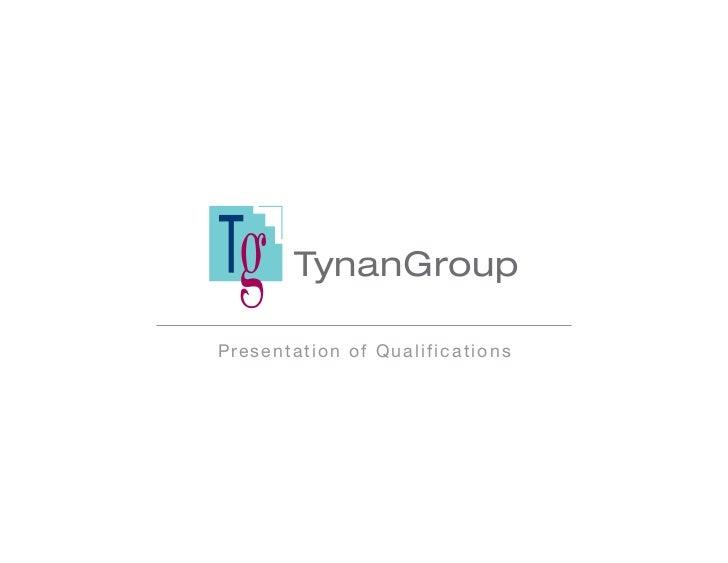 TynanGroupPresentation of Qualifications