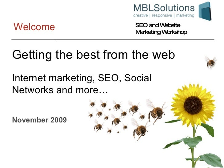 Welcome November 2009 Internet marketing, SEO, Social Networks and more… Getting the best from the web
