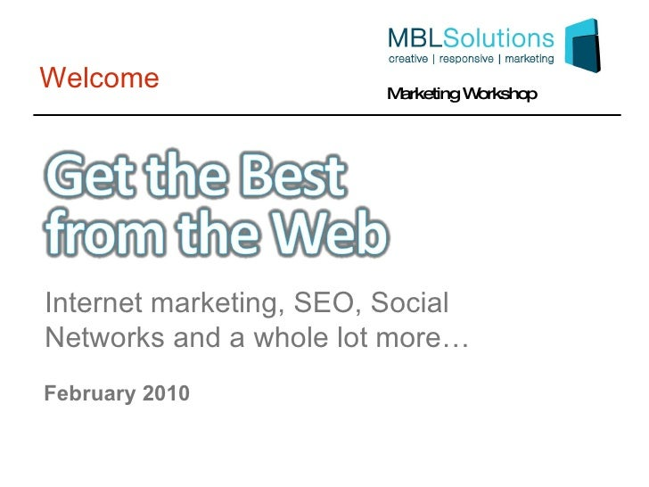 Welcome February 2010 Internet marketing, SEO, Social Networks and a whole lot more…