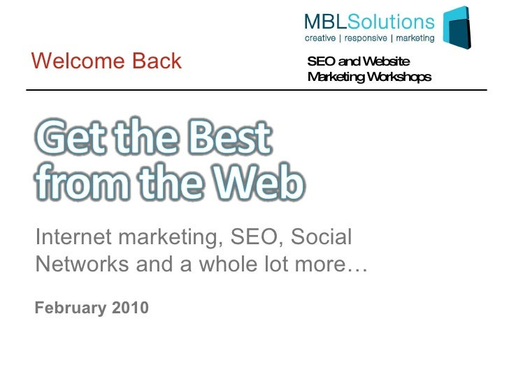Welcome Back February 2010 Internet marketing, SEO, Social Networks and a whole lot more…