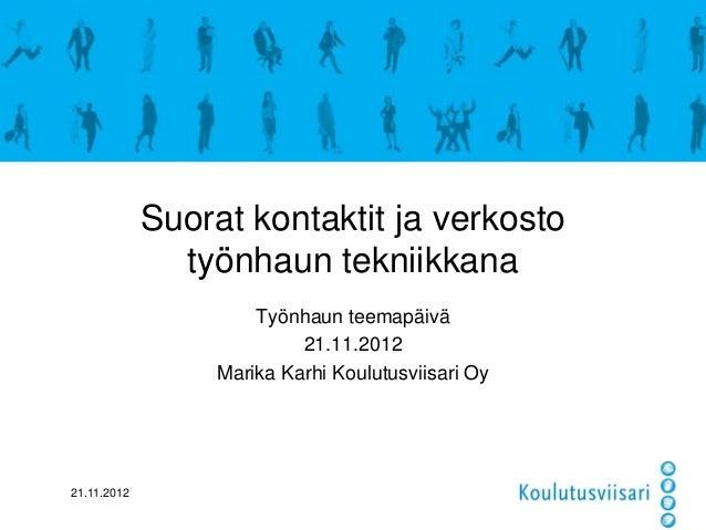 Suorat kontaktit ja verkosto               työnhaun tekniikkana                      Työnhaun teemapäivä                  ...