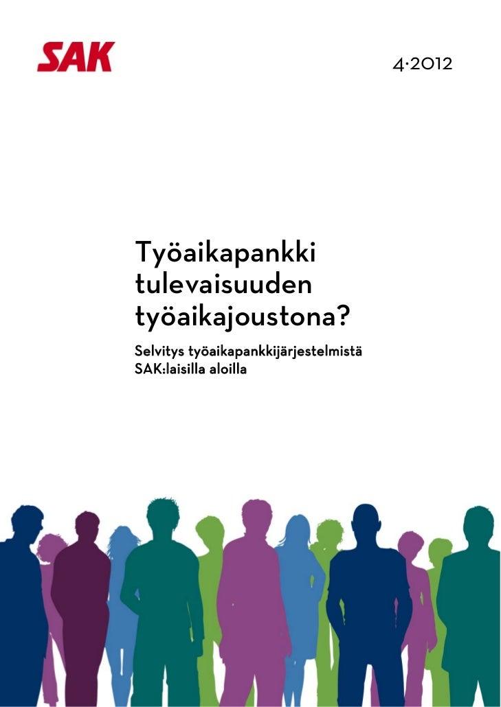 4·2012                                                  Työaikapankki            tulevaisuuden            työai...