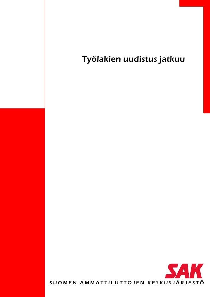 Työlakien uudistus jatkuuSUOMEN AMMATTILIITTOJEN KESKUSJÄRJESTÖ