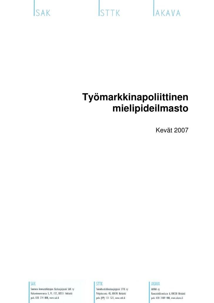 Työmarkkinapoliittinen     mielipideilmasto               Kevät 2007
