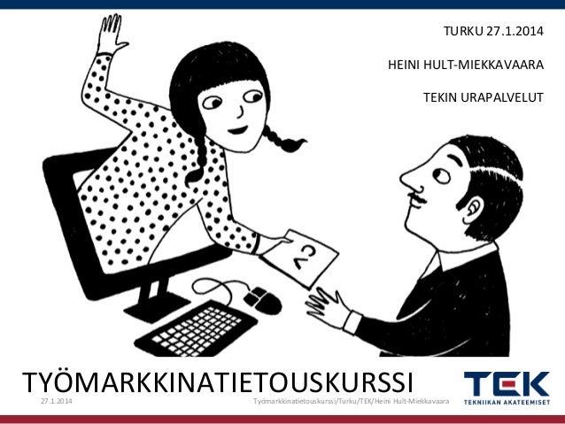 Työmarkkinatietouskurssi cv ja hakemus turku_2013-01-27