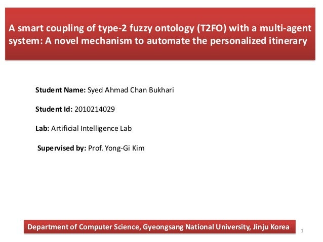 A smart coupling of type-2 fuzzy ontology (T2FO) with a multi-agentsystem: A novel mechanism to automate the personalized ...