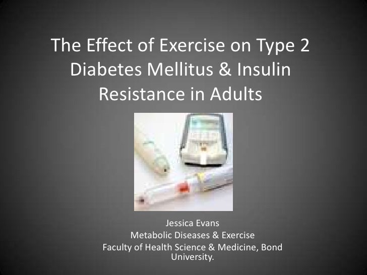 The Effect of Exercise on type 2 Diabetes Mellitus & Insulin Resistance in Adults