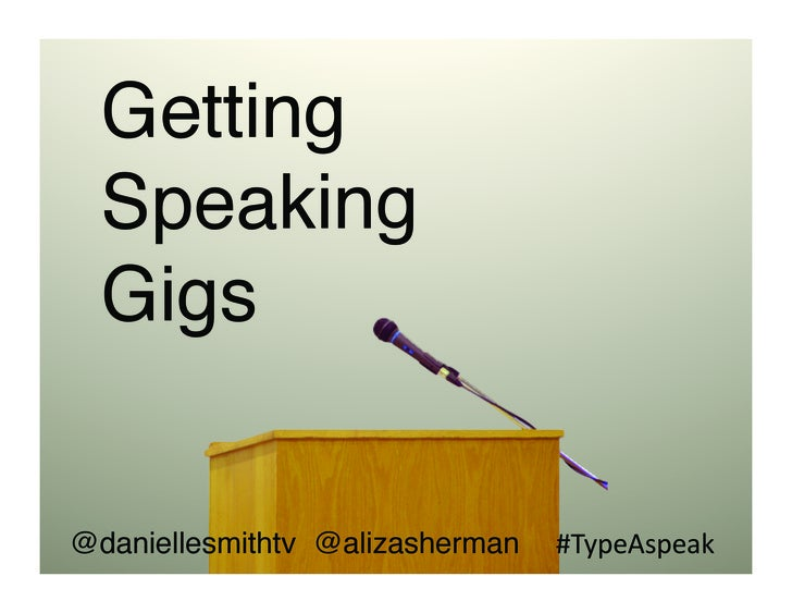 Getting  Speaking  Gigs!@daniellesmithtv! @alizasherman! #TypeAspeak