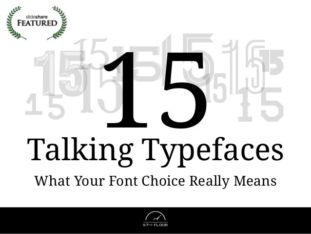 97TH FLOOR 1515 15 15 151515 15 1515 What Your Font Choice Really Means Talking Typefaces 15