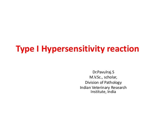 Type I Hypersensitivity reactionDr.Pavulraj.SM.V.Sc., scholar,Division of PathologyIndian Veterinary ResearchInstitute, In...