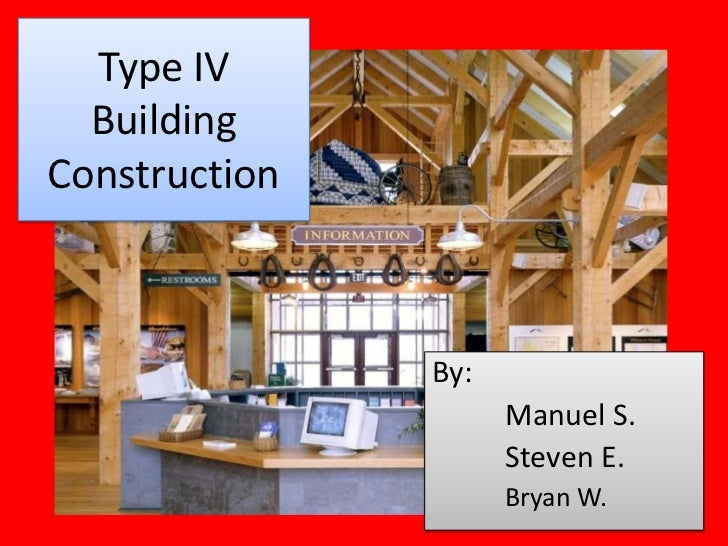 5 Types Of Building Construction : Type iv building construction