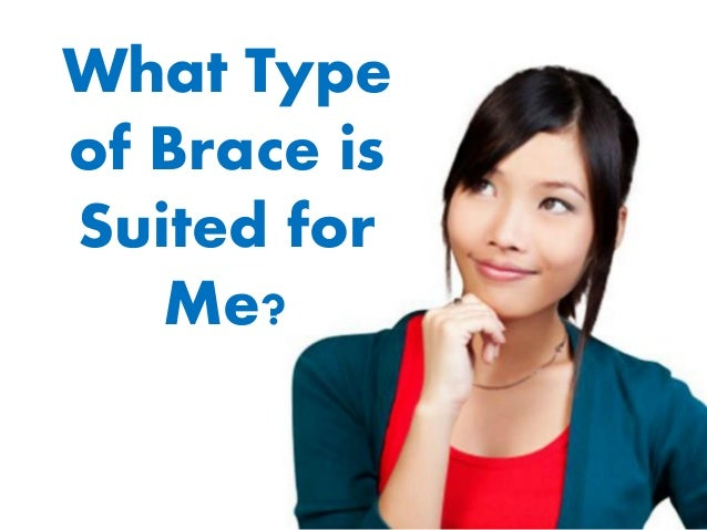 What Type of Brace is Suited for Me?