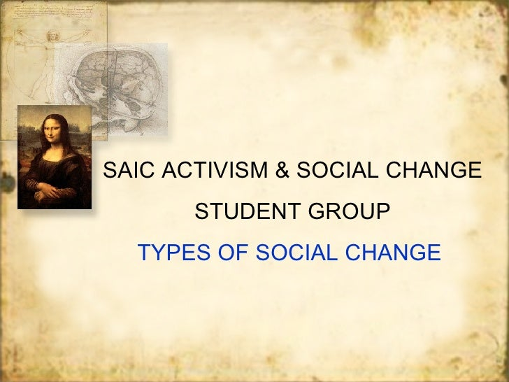 SAIC ACTIVISM & SOCIAL CHANGE STUDENT GROUP TYPES OF SOCIAL CHANGE