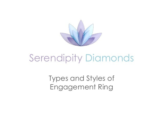 Serendipity Diamonds   Types and Styles of   Engagement Ring