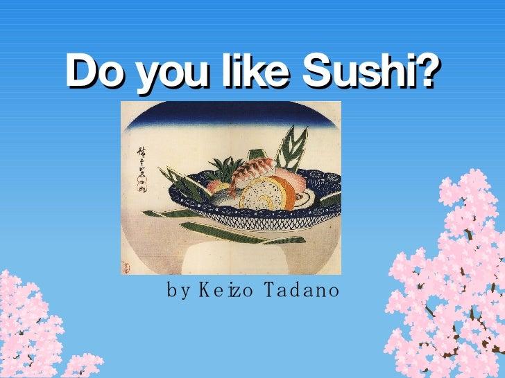 Do you like Sushi? by Keizo Tadano