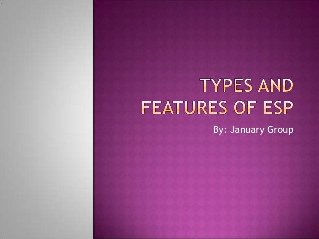 Types and features of esp