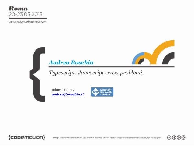 Typescript: Javascript senza problemi.Andrea Boschinadam factoryandrea@boschin.it