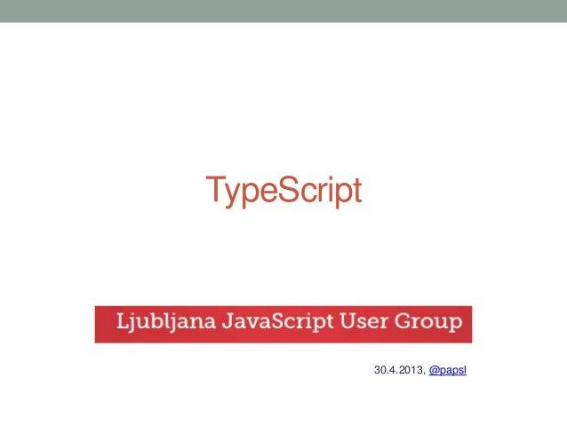 TypeScript30.4.2013, @papsl