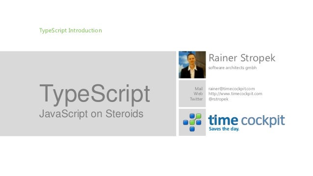 TypeScript Introduction                                    Rainer Stropek                                    software arch...
