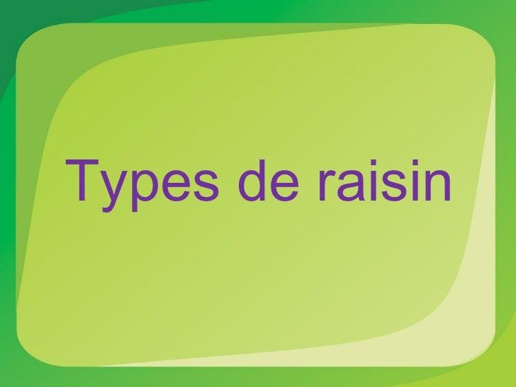Types De Raisins