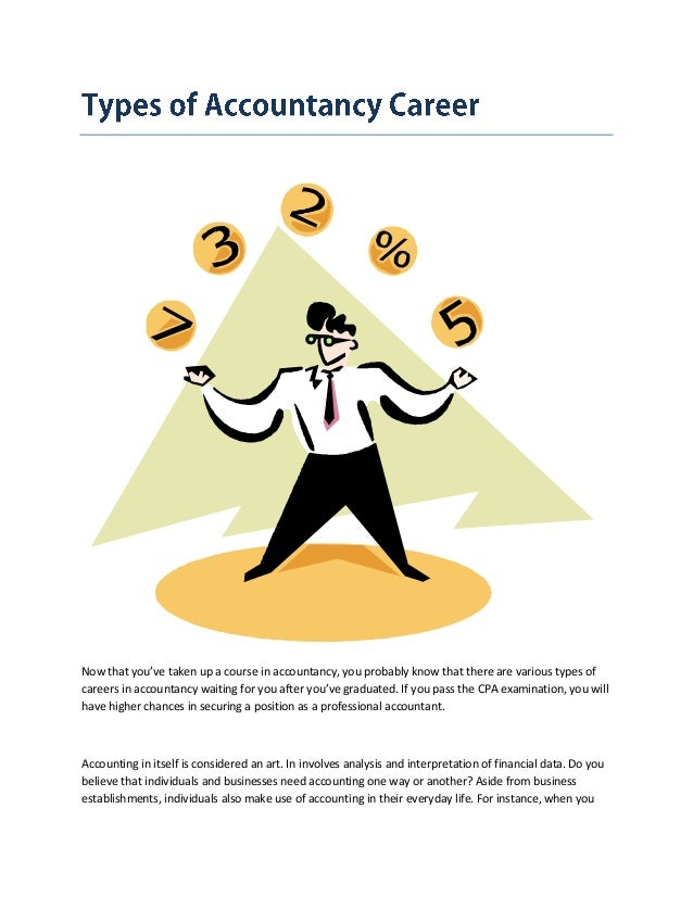 Now that you've taken up a course in accountancy, you probably know that there are various types of careers in accountancy...