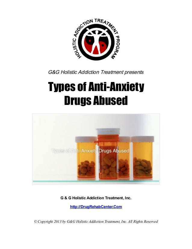 G&G Holistic Addiction Treatment presents        Types of Anti-Anxiety           Drugs Abused                G & G Holisti...